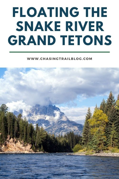 """A photo of the Snake River, where Jackson Hole float trips operate, and the words """"Floating the Snake River Grand Tetons."""""""