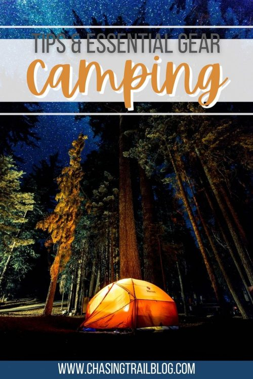 """A pin image with an illuminated orange tent at night in the forest under a starry sky, and the words """"Camping tips & essential gear"""" and """"www.chasingtrailblog.com"""""""